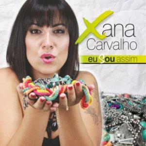 Xana Carvalho - Eu sou assim