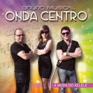 Grupo Musical Onda Centro - A moda do xelele