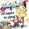 Rosinha  - Eu seguro no Pincel