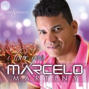 Marcelo Martiny - I Love You
