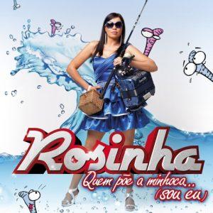 Rosinha - Quem Põe A Minhoca Sou Eu