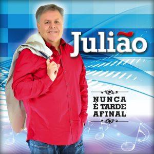 Julião - Nunca é tarde afinal