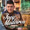 Joey Medeiros - Aqui trabalha-se