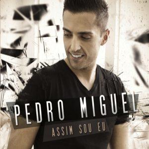 Pedro Miguel - Assim sou eu