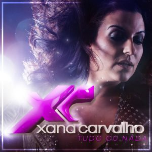 Xana Carvalho - Tudo ou Nada