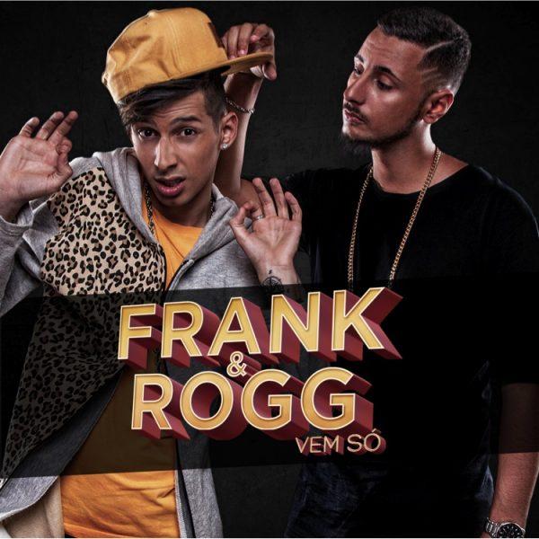Frank & Rogg - Vem só