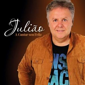 Julião -  A cantar sou Feliz