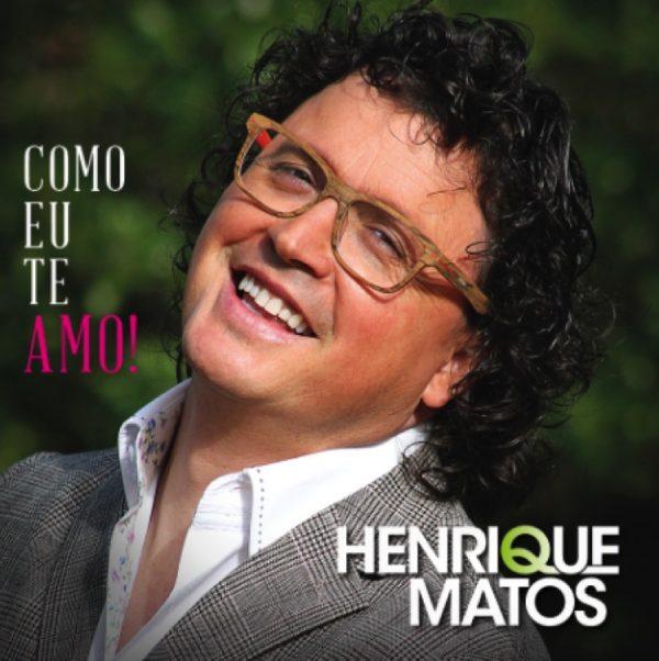 Henrique Matos - Como eu te amo