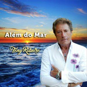 Tony Ribeiro - Além do Mar