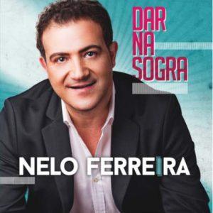 Nelo Ferreira - Dar na Sogra