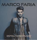 Marco Faria - Estou Condenado
