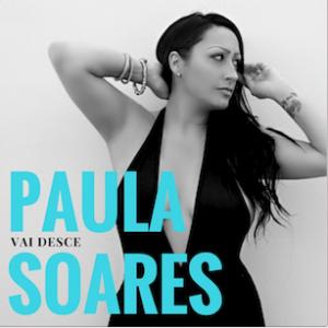 Paula Soares - Vai Desce