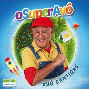 Avô Cantigas - O Super AVÔ