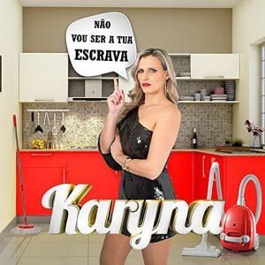 Karyna - Não Vou Ser Tua Escrava